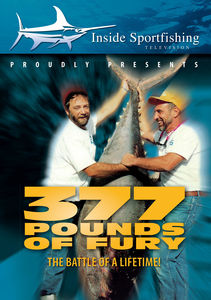 Inside Sportfishing: 377 Pounds Of Fury - The Battle Of A Lifetime!