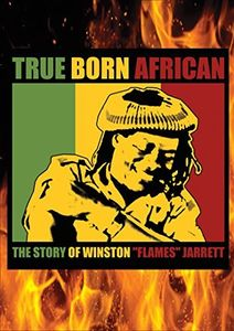 True Born African: The Story Of Winston Flames Jarrett