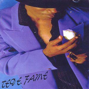 Ted E. Fame