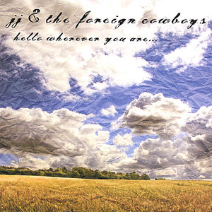 Hello Wherever You Are