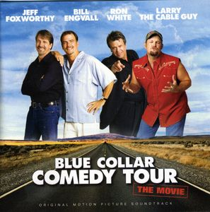Blue Collar Comedy Tour: The Movie (Original Soundtrack)