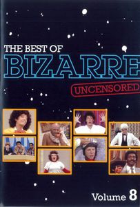 The Best of Bizarre: Volume 8 (Uncensored)