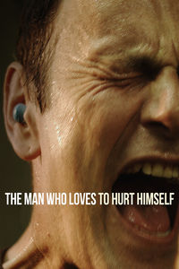 The Man Who Loves to Hurt Himself