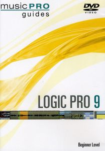 Musicpro Guides: Logic Pro 9 - Beginner Level