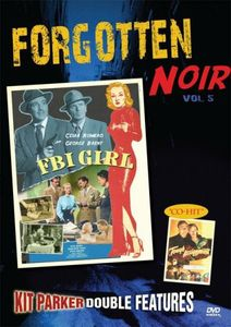 Forgotten Noir: Volume 5: F.B.I. Girl /  Tough Assignment