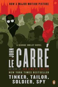 Tinker, Tailor, Soldier, Spy (A George Smiley Novel)