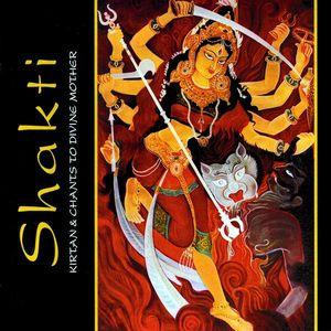 Shakti: Kirtan & Chants to Divine Mother
