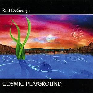 Degeorge, Rod : Cosmic Playground