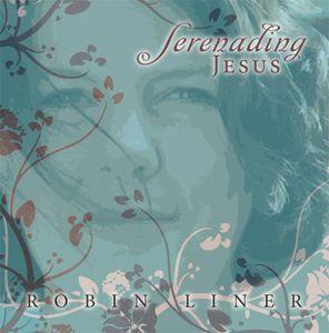 Serenading Jesus