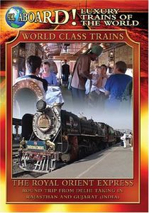 All Aboard!: Luxury Trains of the World: World Class Trains: The Royal Orient Express