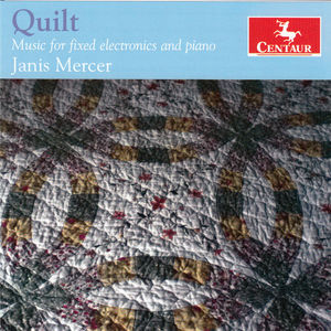 Quilt - Music for Fixed Electronics & Piano
