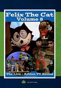 Felix the Cat: The Live Action Series - Volume 8