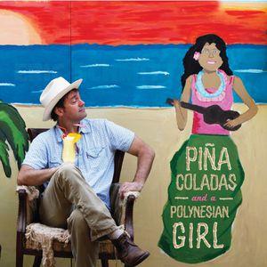 Pina Coladas & a Polynesian Girl