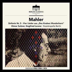 Gustav Mahler: Symphony No.5 & Des Knaben Wunderhorn