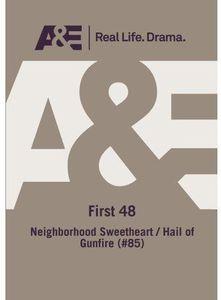 A&E - First 48: Neighborhood Sweetheart/ Hail Of Gunfire (#85)