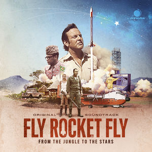 Fly Rocket Fly: From The Jungle To The Stars (Original Soundtrack)