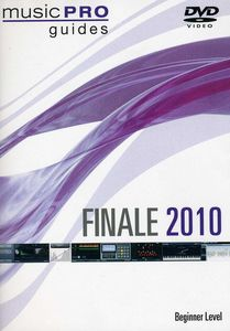 Musicpro Guides: Finale 2010 - Beginner Level