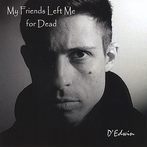 My Friends Left Me for Dead