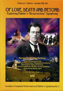 "Mahler: Symphony No. 2 in C Minor ""Resurrection"" /  Of Love, Death and Beyond: Exploring Mahler's ""Resurrection"" Symphony"