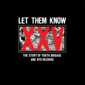 Let Them Know: Story of Youth Brigade & Byo Record