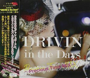 Drivin in the Days Vol.2-Precious Time [Import]