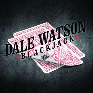Blackjack , Dale Watson