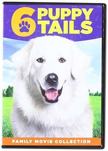 6 Puppy Tails: Family Movie Collection