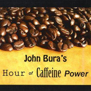 John Bura's Hour of Caffeine Power
