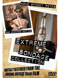 42nd Street Pete's Extreme Bondage Collection