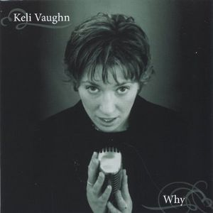 Vaughn, Keli : Why