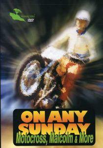 On Any Sunday Motocross Malcom & More
