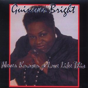 Guinevere Bright Never Known a Love Like This