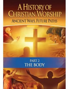 History of Christian Worship: Part 2