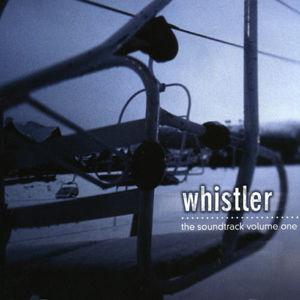 Whistler: The Soundtrack 1 (Original Soundtrack)