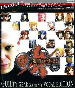 Guilty Gear XX in N.Y. Vocal (Original Soundtrack) [Import]