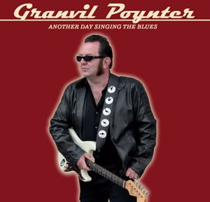 Granvil Poynter-Another Day Singing the Blues