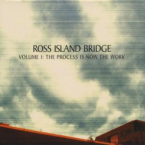 Ross Island Bridge : Vol. 1-Process Is Now the Work