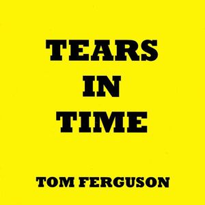 Tears in Time