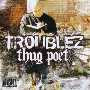 Troublez : Thug Poet