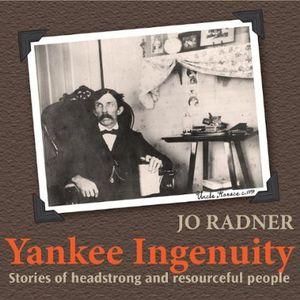 Yankee Ingenuity: Stories of Headstrong & Resource