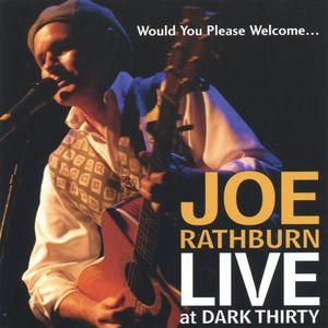 Would You Please Welcome Joe Rathburn Live at Dark