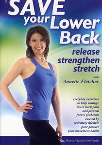 Save Your Lower Back! Release, Strengthen and Stretch