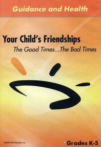 Your Child's Friendships: Good Times the Bad