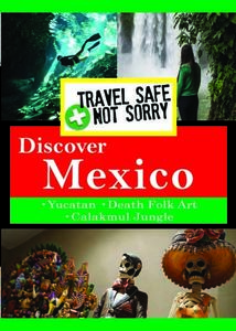 Travel Safe Not Sorry: Mexico