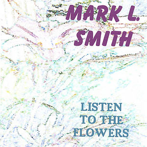 Listen to the Flowers