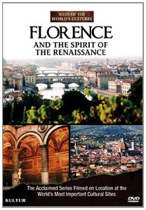 Florence and the Spirit of the Renaissance: Sites of the World's