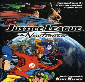 Justice League: The New Frontier (Soundtrack From the DC Universe Animated Movie)