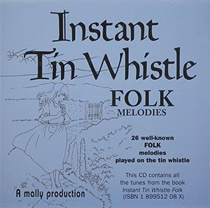 Instant Tin Whistle: Folk Melodies