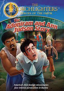 Torchlighters: The Adoniram & Ann Judson Story