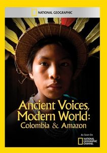 Ancient Voices Modern World: Colombia & Amazon